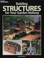 Kalmbach Building Structures for Your Garden Railway Model Railroad Book #12457