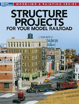 Kalmbach Structure Projects for Your Model Railroad -- Model Railroad Book -- #12478