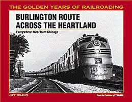 Kalmbach Burlington Across Hrtland Model Railroading Historical Book #1087