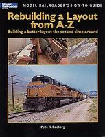 Kalmbach Rebuilding a Layout from A-Z Model Railroading Book #12464