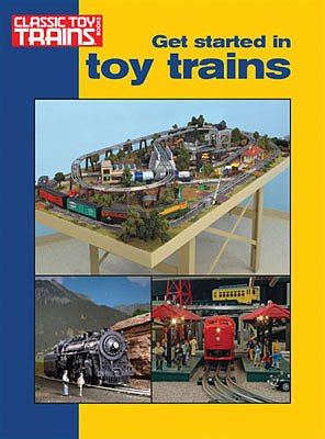 Kalmbach Publishing Get Started In Toy Trains -- Model Railroading Book -- #8360
