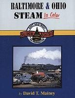 Morning-Sun Baltimore and Ohio Steam in Color Model Railroading Book #1050