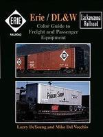 Morning-Sun Erie/DL&W Color Guide to Freight and Passenger Equipment Model Railroading Book #1059