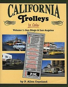 Morning Sun Books Inc California Trolleys in Color Volume 1 San Diego & Los Angeles -- Model Railroading Book -- #1081