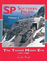 Morning-Sun Southern Pacific in Color Volume 4 The Tunnel Motor Era Model Railroading Book #1109