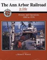 Morning-Sun The Ann Arbor Railroad in Color History & Operations 1869-1976 Model Railroading Book #1316
