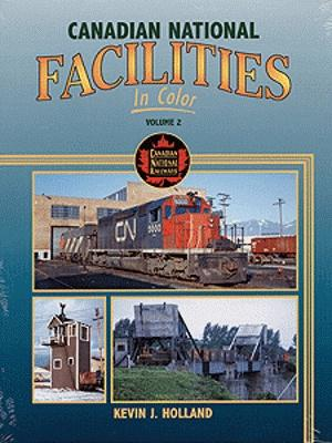 Morning Sun Books Inc Canadian National Facilities in Color Volume 2 -- Model Railroading Book -- #1364