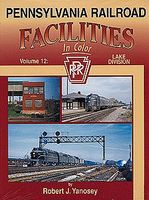 Morning-Sun Pennsylvania Railroad Facilities in Color Volume 12 Lake Division Model Railroading Book #1404