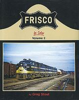 Morning-Sun Frisco In Color Volume 2 Model Railroading Book #1455