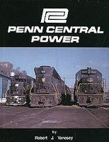 Morning-Sun Penn Central Power 25th Anniversary Edition Reprint Model Railroading Book #1463
