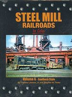 Morning-Sun Steel Mill Railroads in Color Volume 6 Southern Style Model Railroading Book #1494