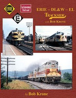 Morning-Sun Erie - DL&W - EL Trackside with Bob Krone Hardcover, 128 Pages, All Color