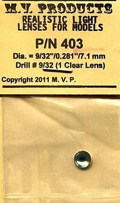 M V Products .281'' Clear (1) for O Scale Headlights -- Miscellaneous Lighting Parts -- #403