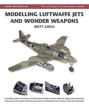 Osprey Publishing Masterclass Modelling Luftwaffe Jets & Wonder Weapons (Hardback) -- Model Airplane Book -- #1606