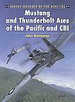 Osprey Publishing Aircraft of the Aces - Thunderbolt & Mustang Aces of Pacific & CBI -- Military History Book -- #aa26