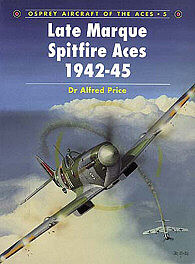 Osprey Publishing Late Marque Spitfire Aces 1942-45 -- Military History Book -- #ace5