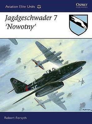 Osprey Publishing Aviation Elite - Jagdgeschwader 7 'Nowotny' -- Military History Book -- #ae29