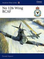 Osprey-Publishing Aviation Elite - No126 Wing RCAF Military History Book #ae35