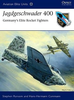 Osprey Publishing Aviation Elite- Jagdgeschwader 400 Germany's Elite Rocket Fighters -- Military History Book -- #ae37