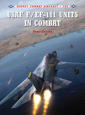 Osprey Publishing Combat Aircraft - USAF F/EF111 Units in Combat -- Military History Book -- #ca102