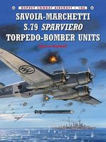 Osprey-Publishing Savoia-Marchetti S79 Sparviero Torpedo Bomber Unit Military History Book #ca106