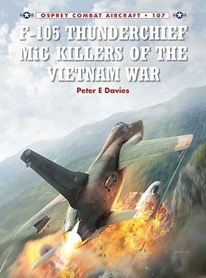 Osprey Publishing Combat Aircraft - F105 Thunderchief MiG Killer of the Vietnam War -- Military History Book -- #ca107