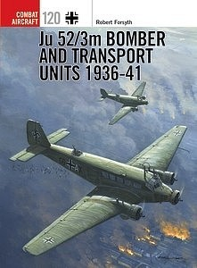 Osprey Publishing Combat Aircraft- Ju52/3 Bomber & Transport Units 1936-41