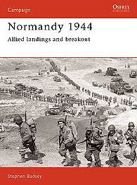 Osprey Publishing Normandy 1944 Allied Landings and Breakout -- Military History Book -- #cam1