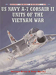 Osprey Publishing US Navy A-7 Corsair II of the Vietnam War -- Military History Book -- #com48