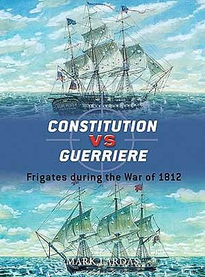 Osprey Publishing Constitution vs Guerriere Frigates During the War of 1812 -- Military History Book -- #d19