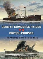 Osprey-Publishing German Commerce Raider vs British Cruiser the Atlantic & the Pacific 1941 Authe #d27