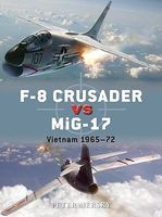 Osprey-Publishing F8 Crusader vs MiG17 Vietnam 1965-72 Military History Book #d61