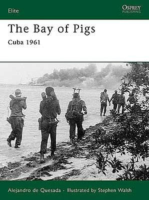 Osprey Publishing The Bay of Pigs - Cuba 1961 -- Military History Book -- #e166
