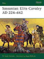 Osprey-Publishing Sassanian Elite Calvary AD226 Military History Book #eli110