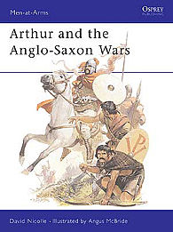Osprey Publishing Arthur and Anglo Saxon Wars -- Military History Book -- #maa154