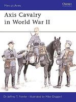 Osprey-Publishing Axis Calvary in WWII Military History Book #maa361