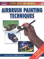 Osprey-Publishing Airbrush Painting Techniques Modelling Manual #man6