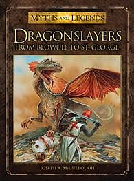Osprey Publishing Dragonslayers from Beowulf to St. George -- Myths and Legends Book -- #mld2