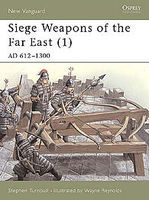 Osprey-Publishing Siege Weapons of the Far East 1 AD 612-1300 Military History Book #nvg43