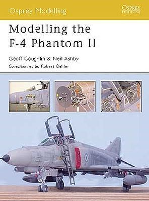 Osprey Publishing Modelling the F4 Phantom II -- Modelling Manual -- #om3