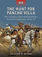 Osprey-Publishing The Hunt for Pancho Villa The Columbus Raid & Pershings Punitive Expedition 191 #r29