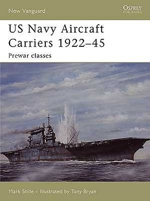 Osprey Publishing US Navy Aircraft Carriers 1922-1945 - Prewar Classes -- Military History Book -- #v114