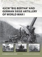 Osprey-Publishing 42cm Big Bertha & German Siege Artillery of WWI Military History Book #v205