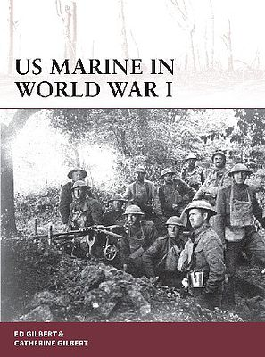 Osprey Publishing Warrior- US Marine in WWI -- Military History Book -- #w178