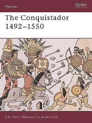Osprey Publishing Warrior The Conquistador 1492-1550 -- Military History Book -- #w40