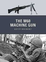 Osprey-Publishing Weapon The M60 Machine Gun Military History Book #wp20