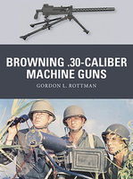 Osprey-Publishing Weapon Browning .30-Caliber Machine Guns Detailing Model Figure Book #wp32