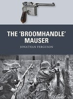 Osprey-Publishing Weapon- Broomhandle Mauser