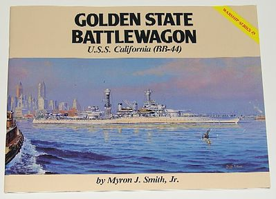Pictorial Histories Golden State Battlewagon USS California BB44 -- Authentic Scale Model Boat Book -- #379c