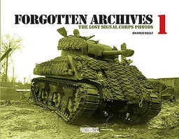 Panzerwrecks Forgotten Archives 1- The Lost Signal Corps Photos (Hardback)